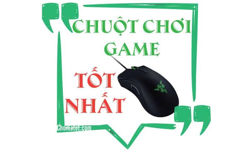Chuột chơi Game tốt nhất