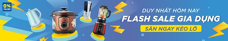 Flash Sale ngành hàng điện gia dụng