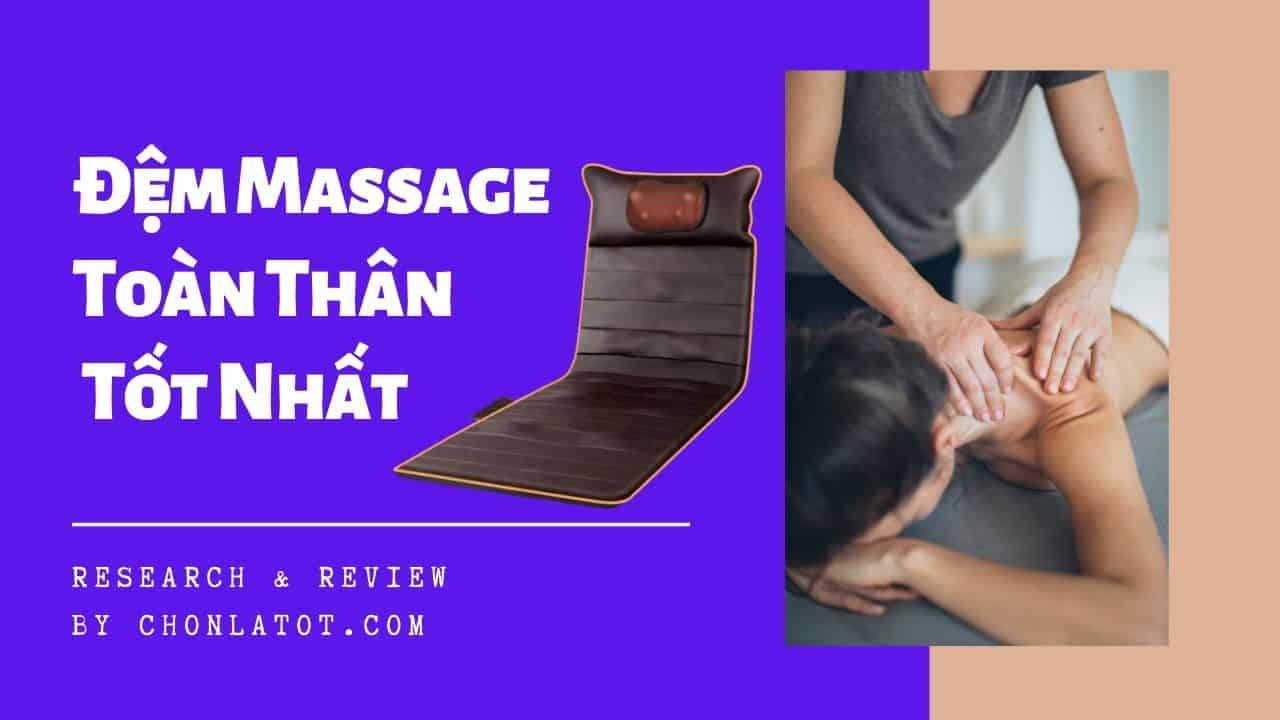Đệm massage toàn thân tốt nhất